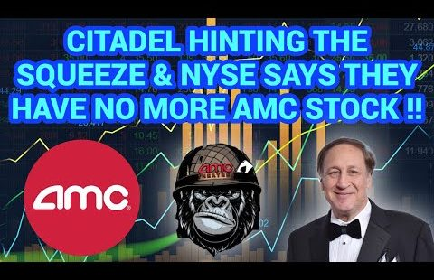 (AMC) NYSE OUT OF AMC STOCK & CITADEL GIVING HINTS OF THE MOASS!!!