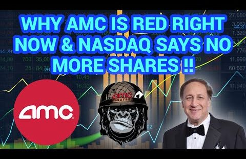 (AMC) NASDAQ SAYS THEY ARE OUT OF AMC STOCK & WHY WE ARE RED RIGHT NOW