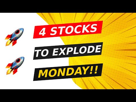🚀 4 STOCKS TO EXPLODE MONDAY!! WATCH FAST!!
