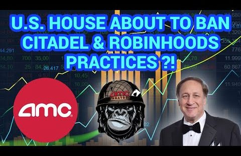 (AMC) U.S. HOUSE JUST STEPPED IN! CITADEL & ROBINHOOD IN DEEP TROUBLE! AMC STOCK ANALYSIS