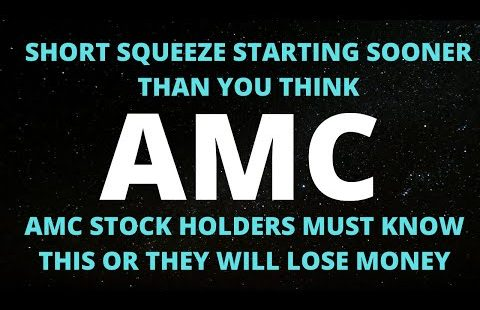 AMC STOCK SHORT SQUEEZE STARTING SOONER THAN YOU THINK…