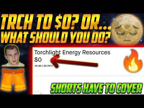 TRCH to $0 . . ?😡 OR Instant Squeeze to Moon?🌑 Torch Stock Sell or Have? WHAT TO DO