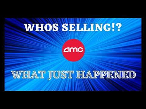 AMC STOCK   WHAT JUST HAPPENED WHOS SELLING !?